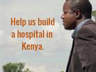 Help us build a hospital in Kenya